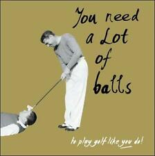 You Need A Lot Of Balls Retro Golf Humour Birthday Card Funny Greeting Cards