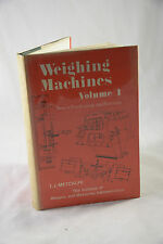 WEIGHING MACHINES - VOLUME 1 - NON-SELF-INDICATING MECHANISMS BY T J METCALFE