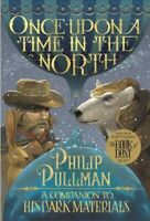Once upon a Time in the North, Paperback by Pullman, Philip; Lawrence, John (...