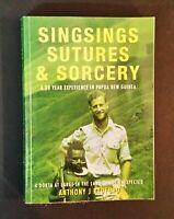 Anthony J Radford - Singsings Sutures & Sorcery - Papua New Guinea Memoir - pb