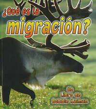 Que es La Migracion? by John Crossingham, Bobbie Kalman (Paperback, 2007)