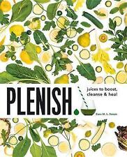 Plenish: Juices to boost, cleanse & heal,New Condition