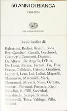 50 ANNI DI BIANCA 1964-2014 - EINAUDI 2014