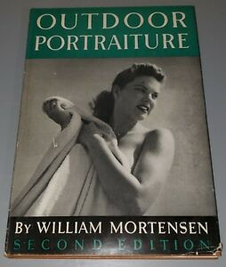 Outdoor Portraiture by William Mortensen..1951..RARE..Hard Cover..Second Edition
