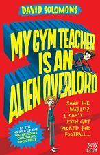 My Gym Teacher is An Alien Overlord (My Brother is a Superhero),David Solomons,