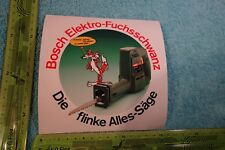 Alter Aufkleber Handwerker Werkzeug BOSCH Elektro-Fuchsschwanz Säge