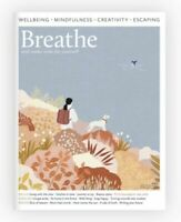 BREATHE MAGAZINE ISSUE 17 2019  WELLBEING, MINDFULNESS, CREATIVITY, ESCAPING NEW