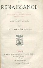 GOBINEAU LA RENAISSANCE 1877 SAVONAROLE CESAR BORGIA JULES II LEON X MICHEL ANGE