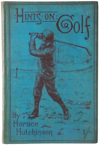 Hints on the Game of Golf by Horace Hutchinson