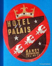 HOTEL DU PALAIS NANCY   Original  luggage label  BD88