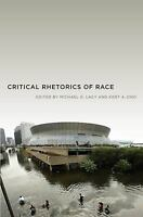 Critical Rhetorics Of Race (critical Cultural Communicatio): By Kent Ono