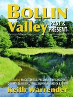 Bollin Valley Past and Present by Warrender, Keith Paperback Book 9780946361