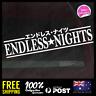 Endless Nights - Japanese Katakana 195x46mm Sticker Decal Vinyl For JDM Car