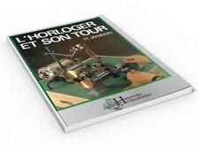 L'HORLOGER ET SON TOUR (Livre de Hans Jendritzki)
