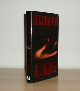 Sue Grafton - K is for Killer (Kinsey Millhone) - 1st/1st (1994 First Ed DJ)