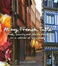 At My French Table: Food, Family, and Joie de Vivre in a Corner of Normandy