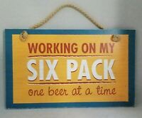 """Working On My 6 Pack 1 Beer At A Time Funny Sign Wall Art Decor 9.5""""x5.5"""" Gift"""
