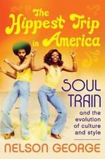 The Hippest Trip in America: Soul Train and the Evolution of Culture & Style, Ge