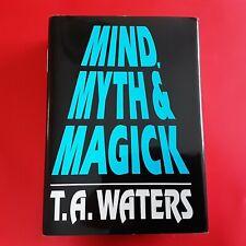 LIVRE DE MAGIE MIND,MYTH & MAGICK DE T.A.WATERS EN ANGLAIS 828 PAGES BON ÉTAT
