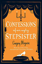Confessions of an Ugly Stepsister By  Gregory Maguire. P/B - Benefits Charity