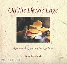 Neeta Premchand / OFF THE DECKLE EDGE A PAPERMAKING JOURNEY THROUGH INDIA 1995