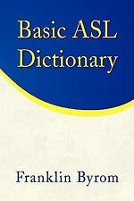 Basic Asl Dictionary by Franklin Byrom (2008, Paperback)
