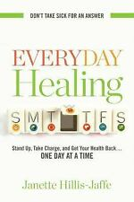 Everyday Healing: Stand Up, Take Charge, and Get Your Health Back...One Day at a
