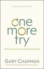 One More Try: What to Do When Your Marriage Is Falling Apart, Chapman, Gary D