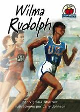 Wilma Rudolph (Yo Solo Biograf-As (on My Own Biographies)) (Spanish Edition)