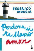 Perdona si te llamo Amor (Spanish Edition) by Federico Moccia