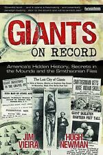Giants on Record: America's Hidden History, Secrets in the Mounds and the Smiths