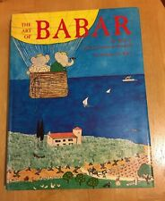 The Art of Babar : The Work of Jean and Laurent de Brunhoff by Nicholas Fox..new