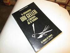 Le phénomène Uri Geller à l'épreuve de la science.....PANATI (Charles)
