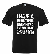 I Have A Beautiful Daughter Funny T Shirt Dad Daddy Fathers Day Birthday Xmas