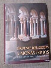 ORDENES RELIGIOSAS Y MONASTERIOS. 2000 años de arte y cultura cristianos