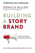 Building a StoryBrand: Clarify Your Message So Customers Will Listen by Donald Miller (Paperback, 2017)
