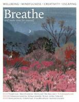 BREATHE MAGAZINE ISSUE 16 - 2019, WELLBEING, MINDFULNESS, CREATIVITY, ESCAPING