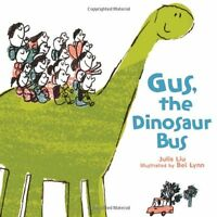 Gus, the Dinosaur Bus by Julia Liu