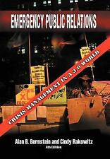 Emergency Public Relations : Crisis Management in A 3. 0 World by Alan B....