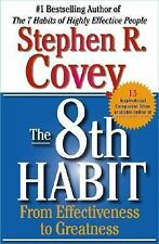 The 8th (eighth) Habit From Effectiveness to Greatness by Stephen R Covey