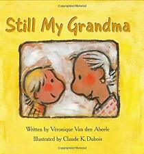Still My Grandma by Van Den Abeele, Veronique