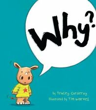 Why? by Tracey Corderoy (2014, Hardcover)