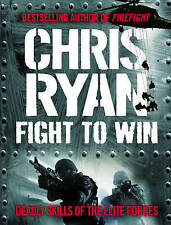 Fight to Win: Deadly Skills of the Elite Forces, By Ryan, Chris,in Used but Acce