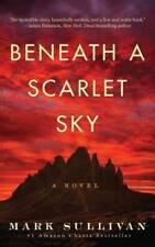 Beneath a Scarlet Sky: A Novel - Paperback By Sullivan, Mark - GOOD