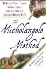 The Michelangelo Method : Release Your Inner Masterpiece and Create an Extraordi