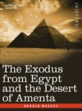 The Exodus from Egypt and the Desert of Amenta (Paperback or Softback)