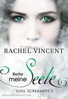 Rette meine Seele / Soul Screamers Bd.2 von Rachel Vincent (2012, Taschenbuch)