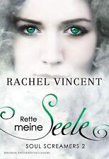 Rette meine Seele / Soul Screamers Bd.2 von Rachel Vincent (2012), UNGELESEN