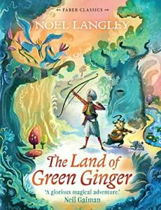 The Land of Green Ginger: 1 (Faber Children's Classics) by Langley, Noel Book