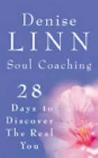 Soul Coaching: 28 Days to Discover the Real You: 28 Days to Discovering the Real